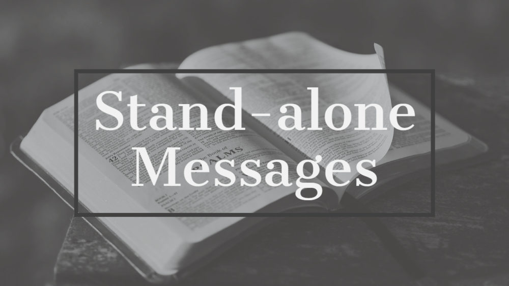 Sunday Evening Stand-Alone Messages